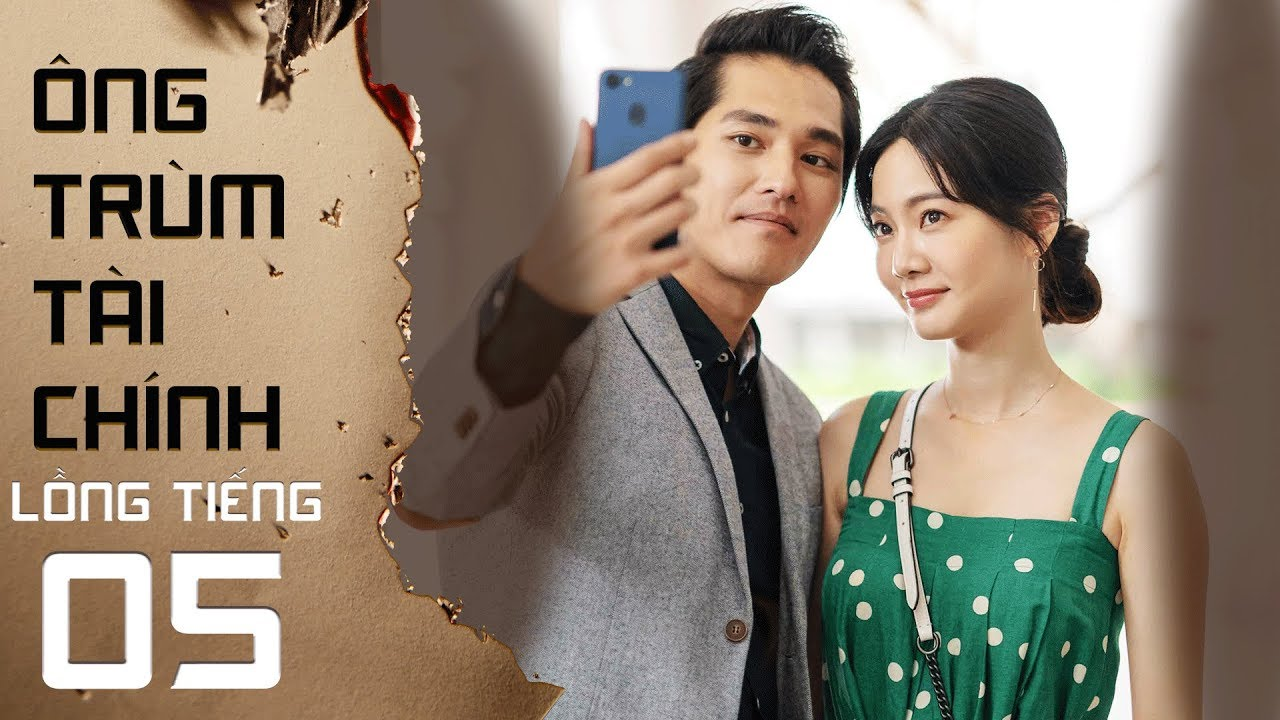 Ông Trùm Tài Chính – Tập 5 FULL (Lồng Tiếng) | Phim Singapore mới nhất 2019