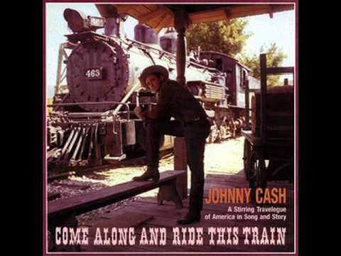 Johnny Cash - Come Along And Ride This Train