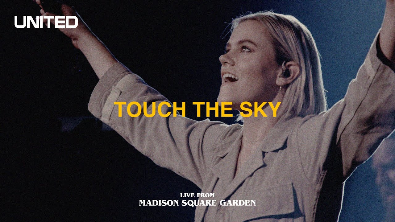 Download Touch The Sky (Live from Madison Square Garden) - Hillsong UNITED