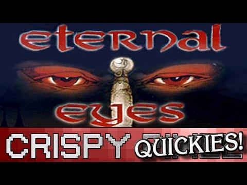 Eternal Eyes - Crispy Quickies
