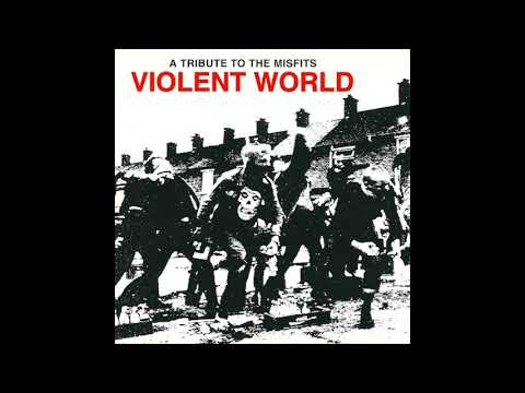 Various artists - Violent World - A Tribute To The Misfits (Full album 1997) mp3