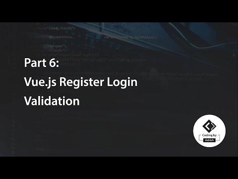 Part 6 Vue.js Register Login Validation