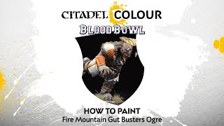 How to Paint Blood Bowl: Fire Mountain Gut Busters Ogre