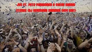 JVG ft. Pete Parkkonen & Calvin Harris - Etenee (DJ Hermanni Summer 2k14 Edit)