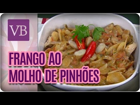 Filé de Frango ao Molho de Pinhões - Você Bonita (03/05/17)