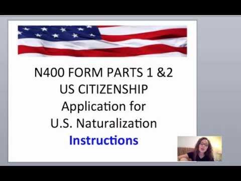 N400 Parts 1 \u0026 2 Instructions