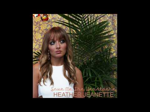 heather-jeanette---save-me-the-heartache-(official-audio)