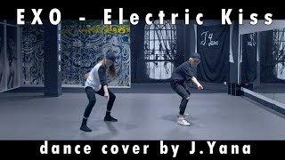 EXO (엑소) - 'Electric Kiss' / dance cover by J.Yana