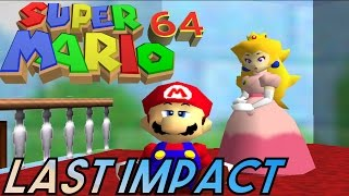 Super Mario 64: Last Impact [ROM HACK] Gameplay [#1]
