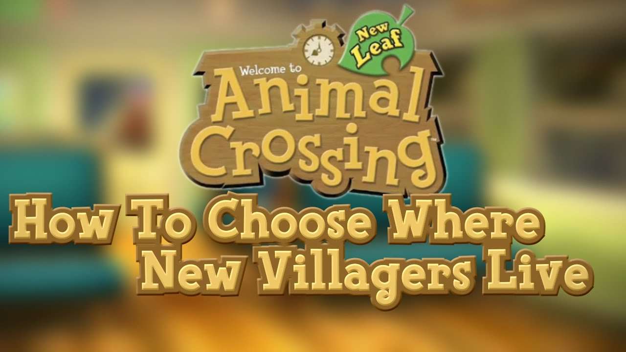 Animal Crossing New Leaf :: How To Choose Where Villagers Live (Villager Reset Trick) - YouTube