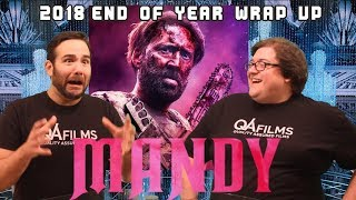 QA Films - Episode 44 - Mandy Movie Review - 2018 End Of Year Wrap-Up