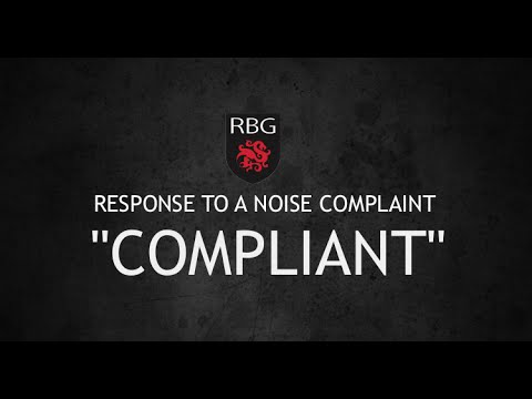 "HOW TO RESPOND TO A NOISE COMPLAINT ""COMPLIANT"""