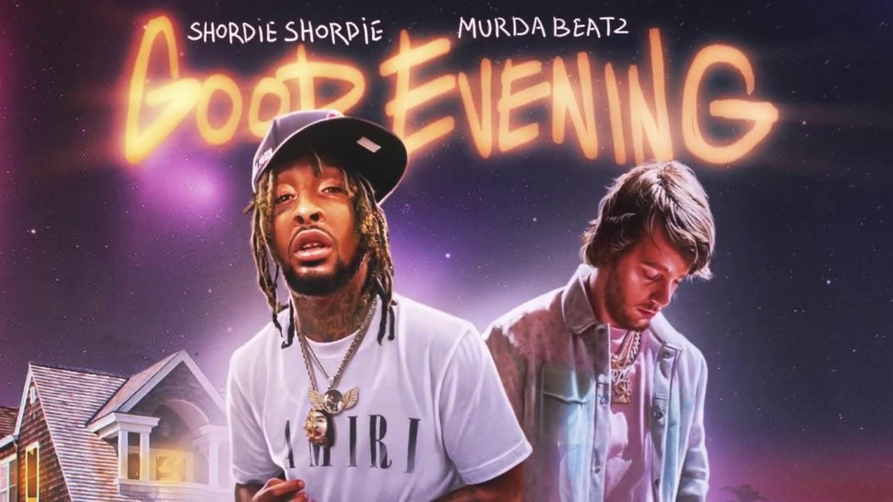 """Murda Beatz & Shordie Shordie - """"Good Evening"""" (Official Audio)"""