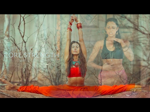 Ashtanga Yoga - Core Strength with Deepika Mehta