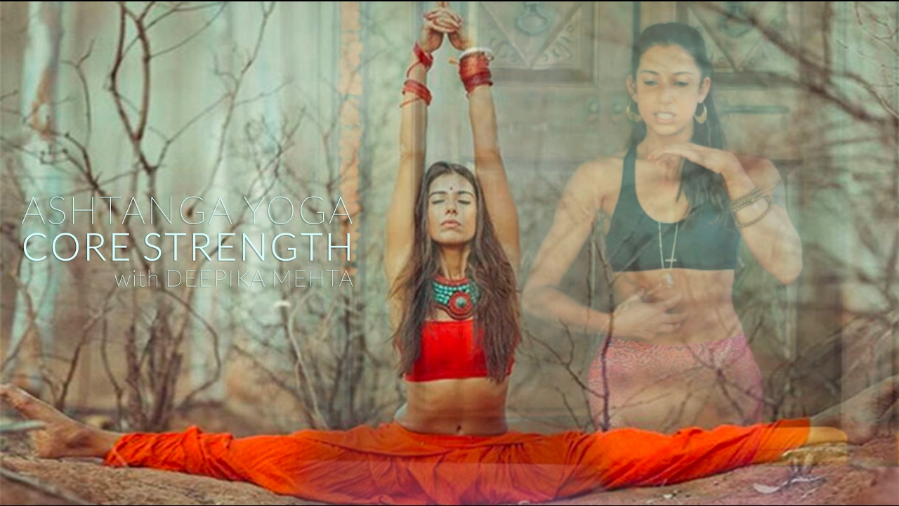 Ashtanga Yoga - Core Strength with Deepika Mehta