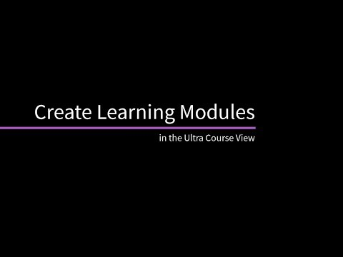 Create Learning Modules In The Ultra Course View