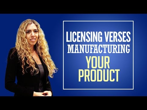 Licensing Vs. Manufacturing - Licensing Your Product Idea verses Manufacturing It