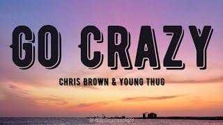 Chris Brown, Young Thug - Go Crazy (Lyrics)