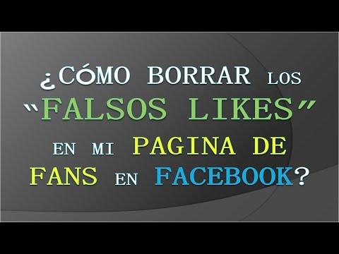¿Cómo Borrar Falsos Likes En Mi Página De FANS de Facebook