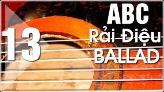 Học đàn Guitar ABC - Điệu ballad rảidây cơ bản (P13)