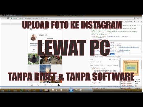 Cara Upload foto dan video ke instagram lewat laptop / pc tanpa Aplikasi ... link upload foto banyak.