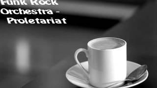 Funk Rock Orchestra - Proletariat
