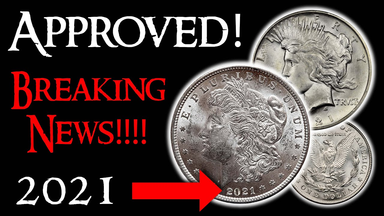 NEW! 2021 Silver Morgan and Peace Dollars Approved