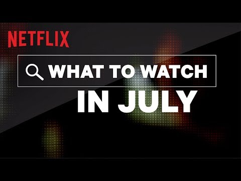 Here's What's New On Netflix In July 2019