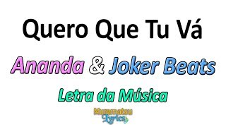 Baixar Ananda & Joker Beats - Quero Que Tu Vá - Letra / Lyrics