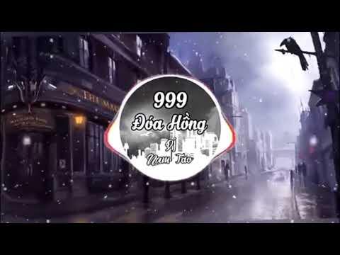 999 Đóa Hoa Hồng Remix 1 Hour