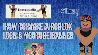 How To Make A Roblox Icon & YouTube Banner| Roblox Tutorial #1