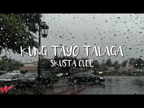 Skusta Clee - Kung Tayo Talaga (Lyrics)