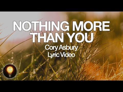 Nothing More Than You - Cory Asbury | To Love A Fool (Lyrics)