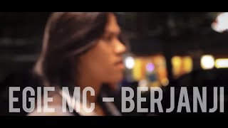 Egie Mc - Berjanji [Official Music Video]