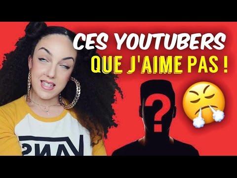 Ces youtubers que je n'aime PAS !