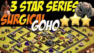 3 Star Series: Perfect SURGICAL GOHO TH9 Attack Strategy vs MAX TH9 Clan War Base | Clash of Clans