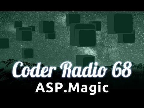 ASP.Magic | Coder Radio 68