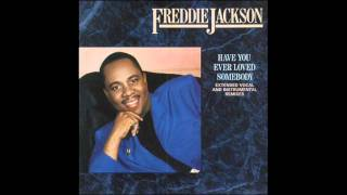 Freddie Jackson - Have You Ever Loved Somebody (Extended Remix)