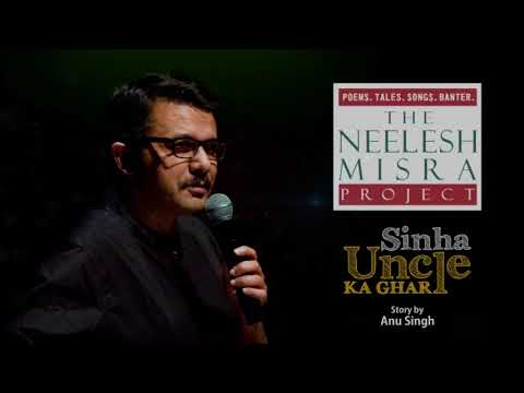 Relationships || Sinha uncle ka ghar story by Anu Singh || The  Neelesh Misra Project