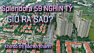 Khu đô thị Splendora 59 NGHÌN TỶ giờ RA SAO? | Bắc An Khánh - Hà Nội | Vinaconex