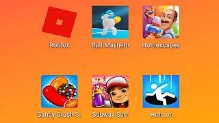 Roblox, Rugby.io, Ball Mayhem, Homescapes, Candy Crush Saga, Subway Surfers, Hole.io