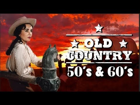 Best Old Country Songs Of 50s 60s Top 100 Classic Country Music Of 50s 60s Hits Playlist 2019 Youtube