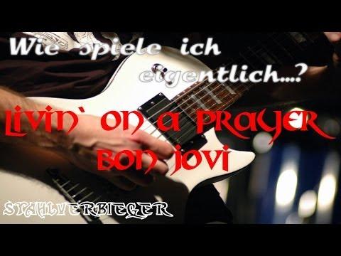 Wie spiele ich eigentlich...Livin` On A Prayer von Bon Jovi?