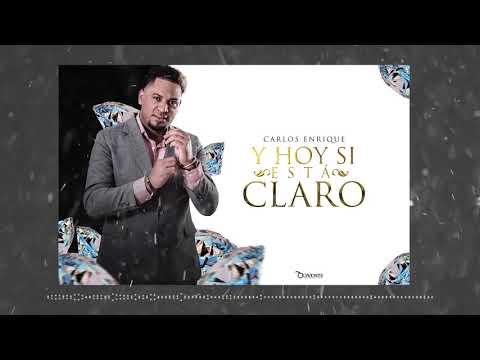 Carlos Enrique - Y Hoy Si Está Claro (Original Versión)