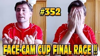 FIFA 14 Liverpool Career #352 FACE-CAM CUP FINAL RAGE!!
