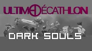 Ultime Décathlon - Soirée de Clôture Dernière Epreuve (Dark Souls)
