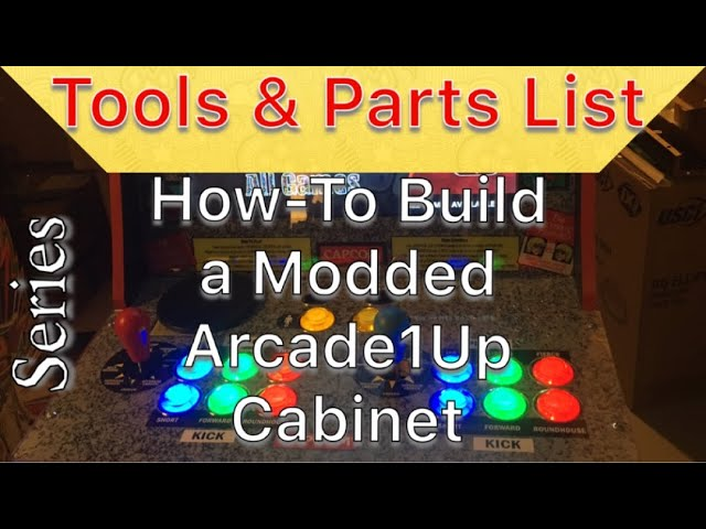 Tools and Parts List  - How to Modify an Arcade1Up Cabinet Video Series