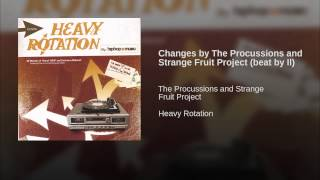 Changes by The Procussions and Strange Fruit Project (beat by Il)