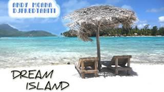 Andy Moana & Dj Fred Tahiti - Dream Island (Zouk Version 2015)