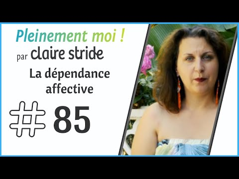 #85 : Se Libérer De La Dépendance Affective Même Quand On Est Hypersensible C'est Possible !